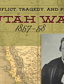 Conflict, Tragedy and Peace: The Utah War