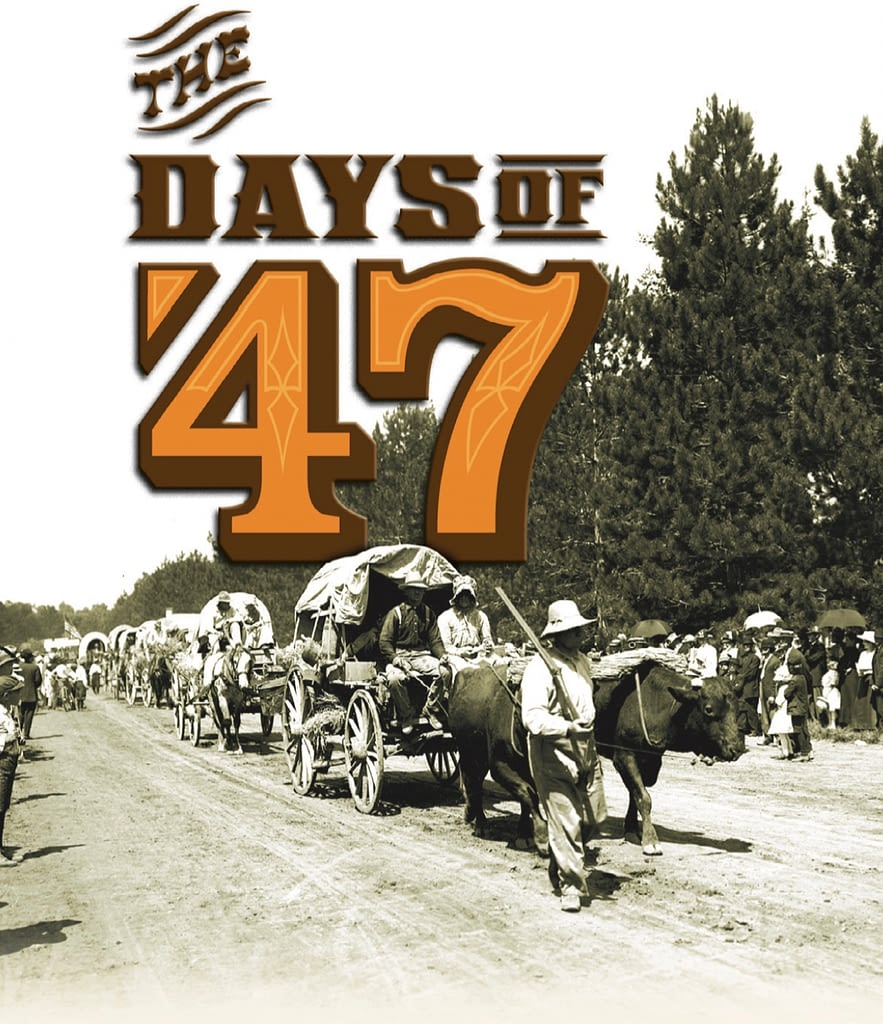The Days of '47